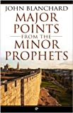 img - for Major Points from the Minor Prophets: The Minor Prophets made accessible and applicable book / textbook / text book