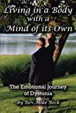 img - for Living in a Body With a Mind of its Own: The Emotional Journey of Dystonia book / textbook / text book