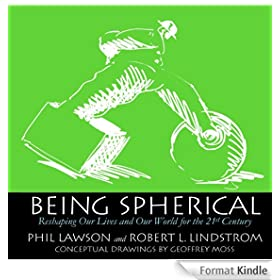 Being Spherical - Reshaping Our Lives and Our World for the 21st Century