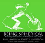 Being Spherical - Reshaping Our Lives...