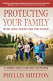 Protecting Your Family With Long Term Care Insurance