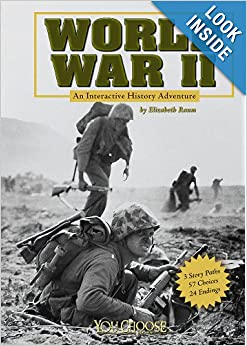 "Super COOL book! Reader can ""choose their path"" through the book and get an overview of World War II. In hardcopy or an interactive Kindle version."