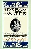 The Dream of Water: A Memoir