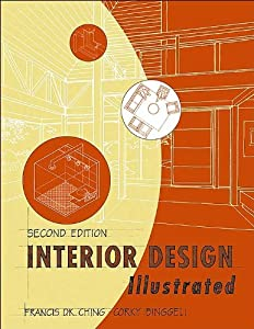 Interior Design Illustrated (text only) 2nd(Second) edition by F. D. K. Ching.C. Binggeli