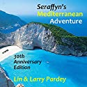 Seraffyn's Mediterranean Adventure: 30th Anniversary Edition Audiobook by Lin Pardey, Larry Pardey Narrated by Clara Harris