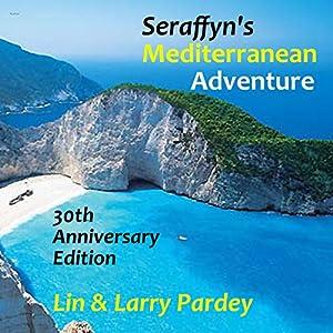 Seraffyn's Mediterranean Adventure Audiobook