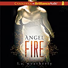Angel Fire: Angel Trilogy, Book 2 Audiobook by L. A. Weatherly Narrated by Cassandra Campbell