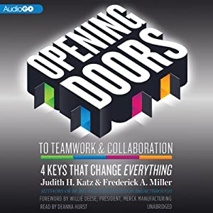 Opening Doors to Teamwork and Collaboration: 4 Keys That Change Everything | [Judith H. Katz, Frederick A. Miller]