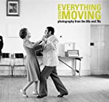 Everything Was Moving: Photography from the 60s and 70s (094637239X) by Badger, Gerry
