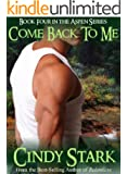 Come Back To Me (Aspen Series Book 4)
