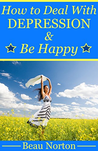 How to deal with depression and be happy overcome