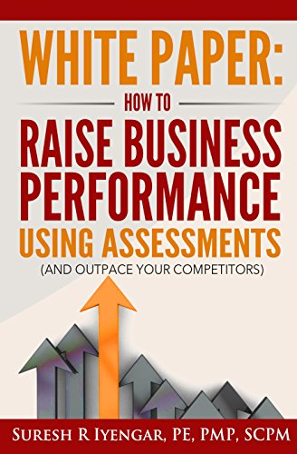 White Paper: How To Raise Business Performance Using Assessments: (And Outpace Your Competitors)