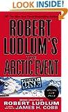 Robert Ludlum's (TM) The Arctic Event (Covert-One series)