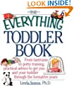 The Everything Toddler Book: From Controlling Tantrums to Potty Training, Practical Advice to Get You and Your Toddler Through the Formative Years