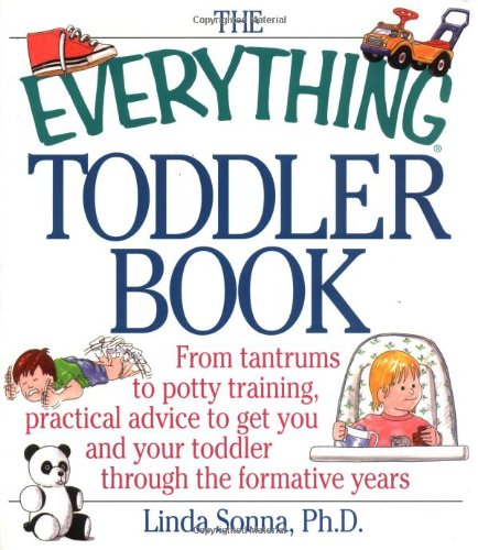 The Everything Toddler Book: From Controlling Tantrums To Potty Training, Practical Advice To Get You And Your Toddler Through The Formative Years front-942651
