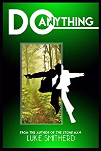 Do Anything - A Mysterious Science Fiction Tale by Luke Smitherd ebook deal