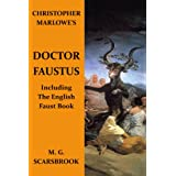 Christopher Marlowe's Doctor Faustus (Including The English Faust Book)by M. G. Scarsbrook