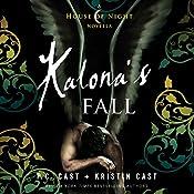 Kalona's Fall: House of Night Novellas, Book 4 | P. C. Cast, Kristin Cast