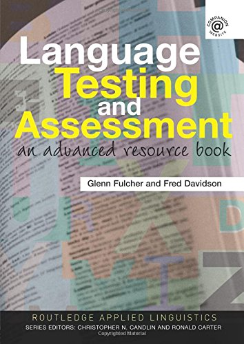 Language Testing and Assessment: An Advanced Resource Book (Garland Bibliographies in Contemporary Education)