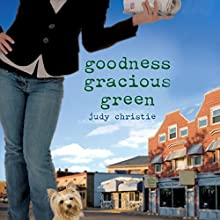 Goodness Gracious Green: The Green Series #2 Audiobook by Judy Christie Narrated by Tara Ochs