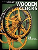 Wooden Clocks: 31 Favorite Projects & Patterns (Scroll Saw Woodworking & Crafts Book)