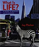 What Is Life? A Guide to Biology with Physiology & Prep-U