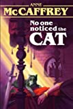 Anne McCaffrey No One Noticed the Cat