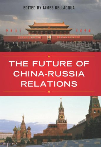 The Future of China-Russia Relations (Asia in the New...