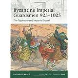 Byzantine Imperial Guardsmen 925-1025: The T�ghmata and Imperial Guard (Elite) ~ Raffaele D'Amato