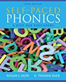 img - for Self-Paced Phonics: A Text for Educators (5th Edition) 5th by Dow, Roger S., Baer, G. Thomas (2012) Paperback book / textbook / text book