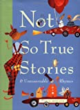 img - for Not So True Stories and Unreasonable Rhymes book / textbook / text book
