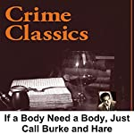 Crime Classics: If a Body Need a Body, Just Call Burke and Hare | Morton Fine,David Friedkin