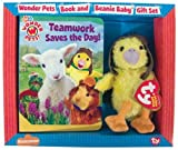 Teamwork Saves the Day!: Book and Beanie Baby Gift Set (Wonder Pets!)