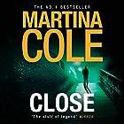 Close Hörbuch von Martina Cole Gesprochen von: Annie Aldington