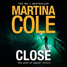 Close Audiobook by Martina Cole Narrated by Annie Aldington