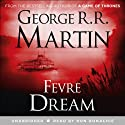 Fevre Dream (       UNABRIDGED) by George R. R. Martin Narrated by Ron Donachie