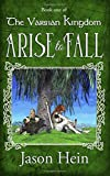 Arise to Fall (The Varsian Kingdom Series ) (Volume 1)