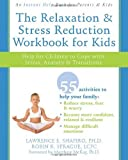 img - for The Relaxation and Stress Reduction Workbook for Kids: Help for Children to Cope with Stress, Anxiety, and Transitions (Instant Help /New Harbinger) book / textbook / text book