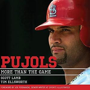 Pujols: More Than the Game | [Scott Lamb, Tim Ellsworth]