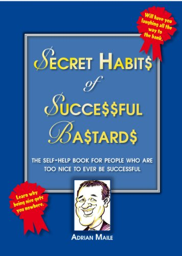 Secret Habits of Successful Bastards