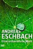 Eine unberührte Welt (3404158598) by Andreas Eschbach
