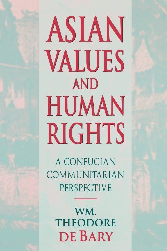 Asian Values and Human Rights: A Confucian Communitarian Perspective (Wing-Tsit Chan Memorial Lectures)