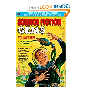 Science Fiction Gems, Vol. Three: C. M. Kornbluth and others by C. M. Kornbluth, Clifford D. Simak, Milton Lesser and Stanley Mullen