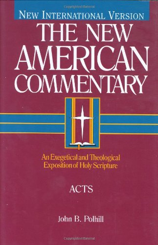 Acts: An Exegetical and Theological Exposition of Holy...