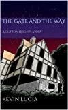 img - for The Gate and the Way: A Clifton Heights Story book / textbook / text book