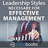 Leadership Styles Necessary for Effective Management