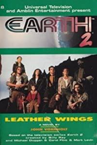 Earth 2: Leather Wings by John Vornholt
