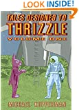Tales Designed To Thrizzle Vol. 1