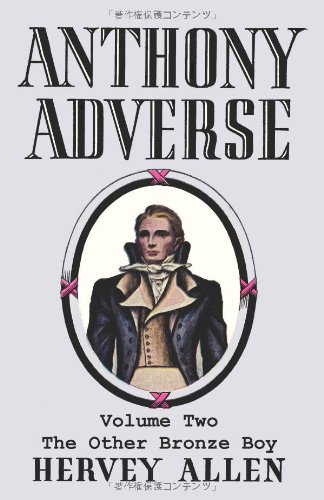 Anthony Adverse, Volume Two, The Other Bronze Boy PDF