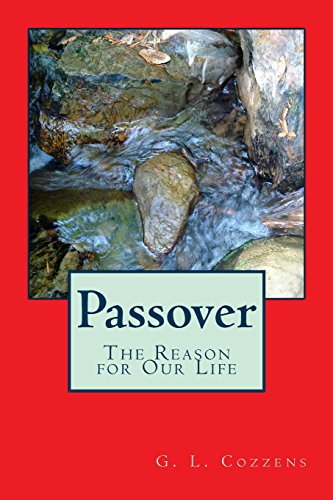 Passover - The Reason for Our Life
